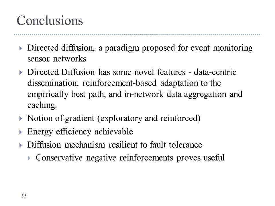 Conclusions Directed diffusion, a paradigm proposed for event monitoring sensor networks.