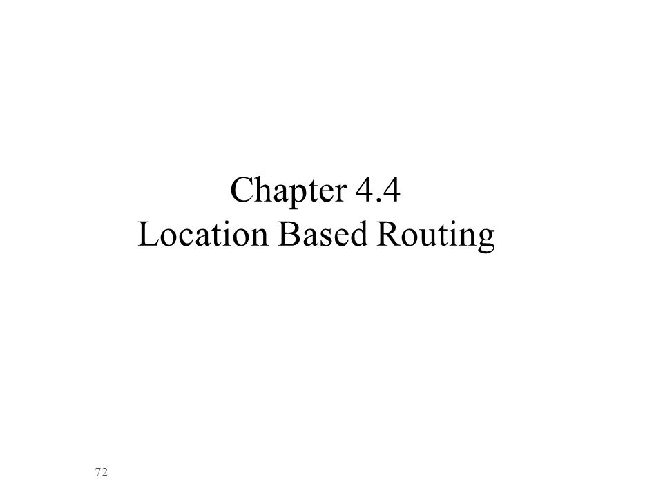 Chapter 4.4 Location Based Routing