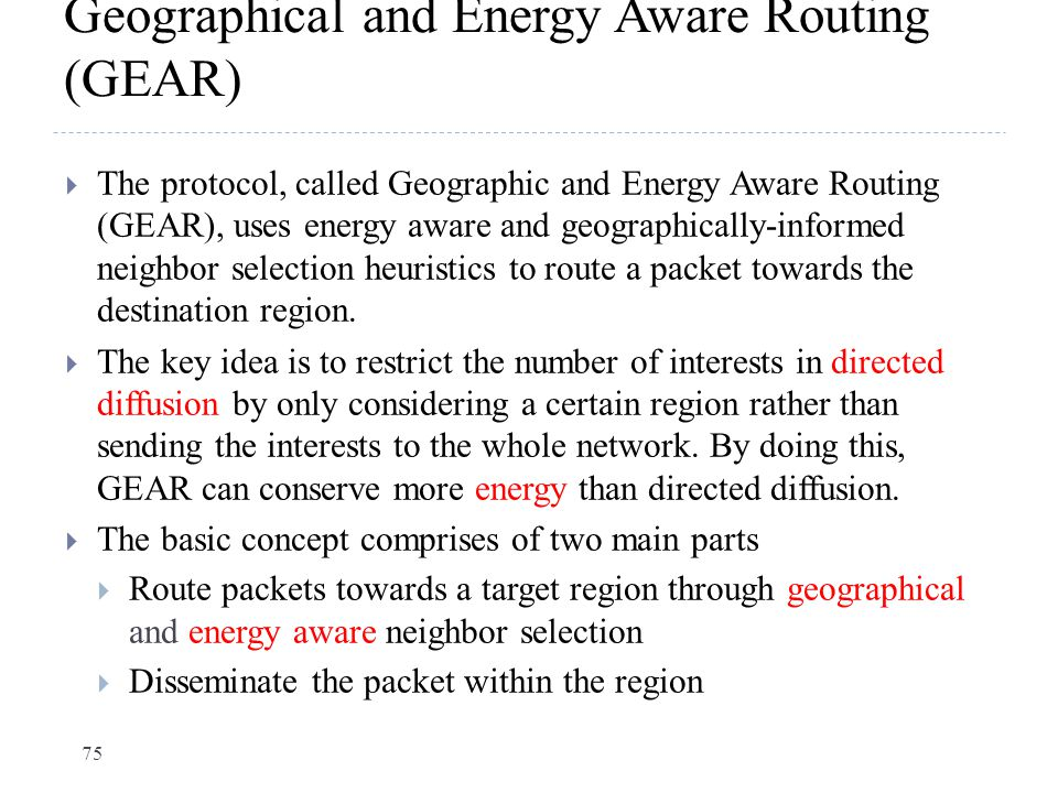 Geographical and Energy Aware Routing (GEAR)