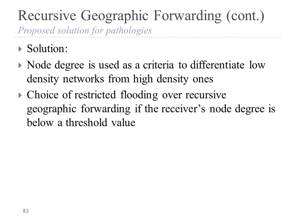 Recursive Geographic Forwarding (cont