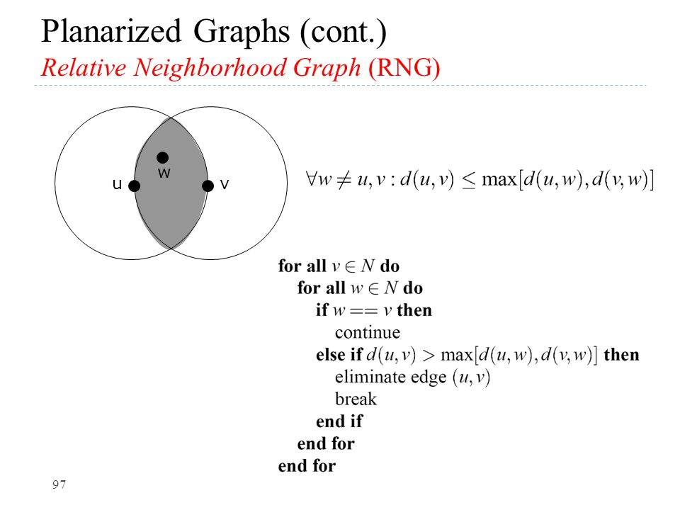 Planarized Graphs (cont.) Relative Neighborhood Graph (RNG)