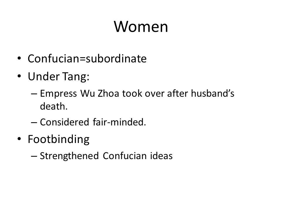 Women Confucian=subordinate Under Tang: Footbinding