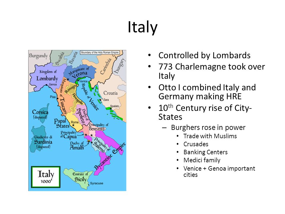 Italy Controlled by Lombards 773 Charlemagne took over Italy
