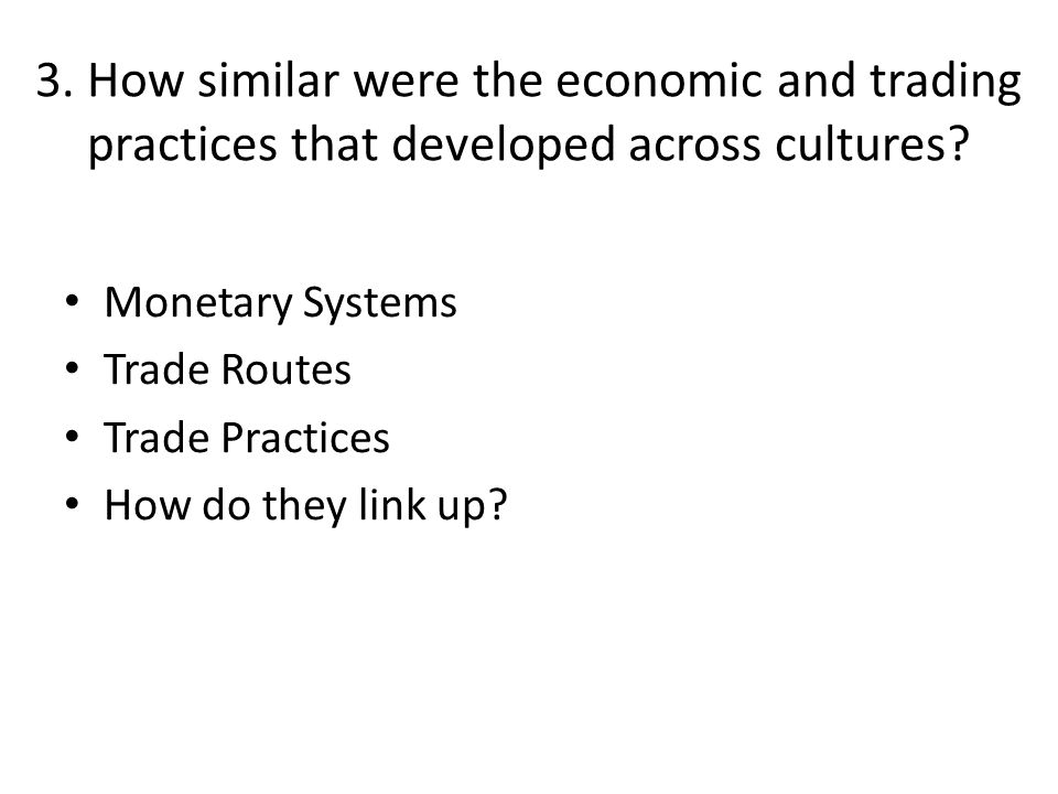 3. How similar were the economic and trading practices that developed across cultures