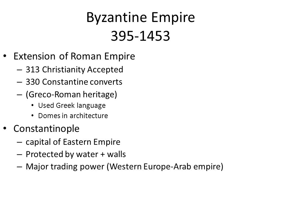 Byzantine Empire 395-1453 Extension of Roman Empire Constantinople