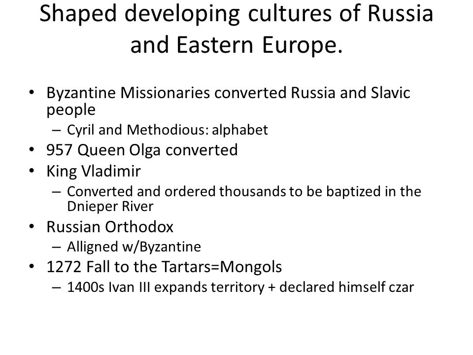 Shaped developing cultures of Russia and Eastern Europe.
