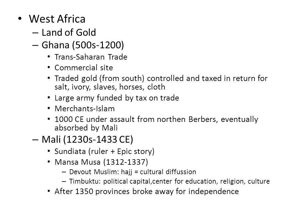 West Africa Land of Gold Ghana (500s-1200) Mali (1230s-1433 CE)