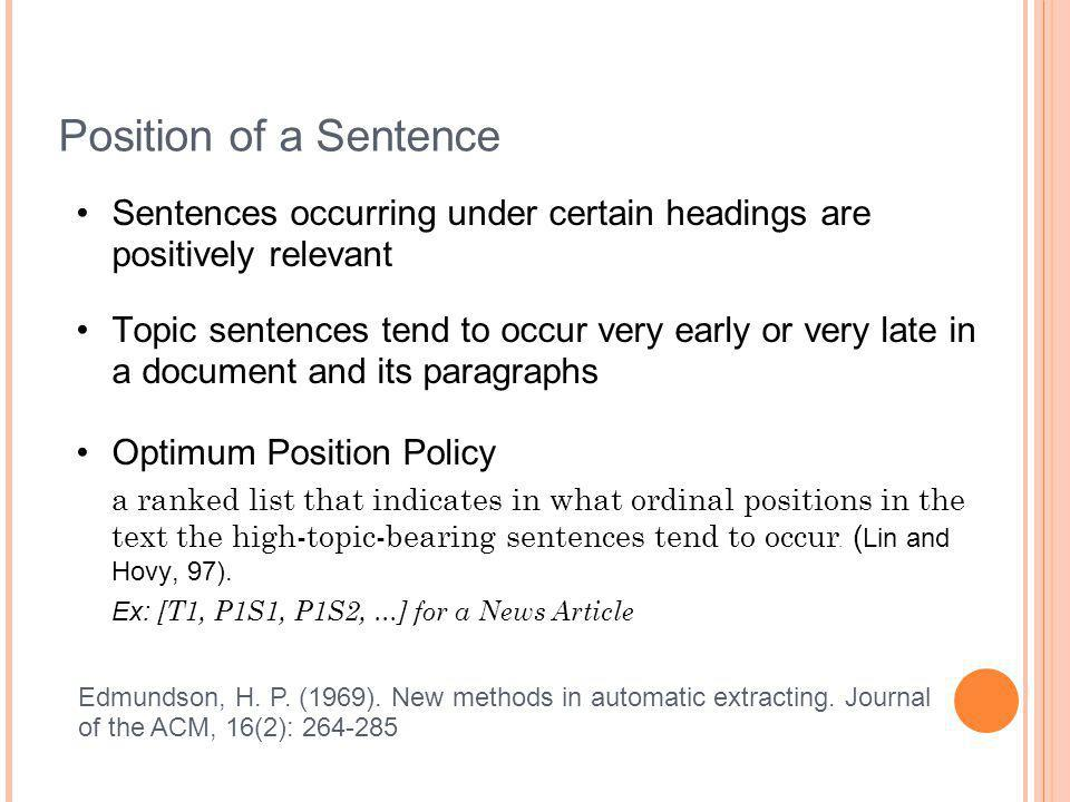 Position of a Sentence Sentences occurring under certain headings are positively relevant.