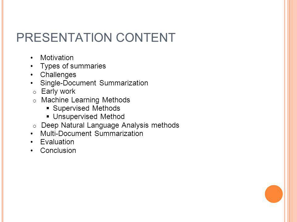 PRESENTATION CONTENT Motivation Types of summaries Challenges