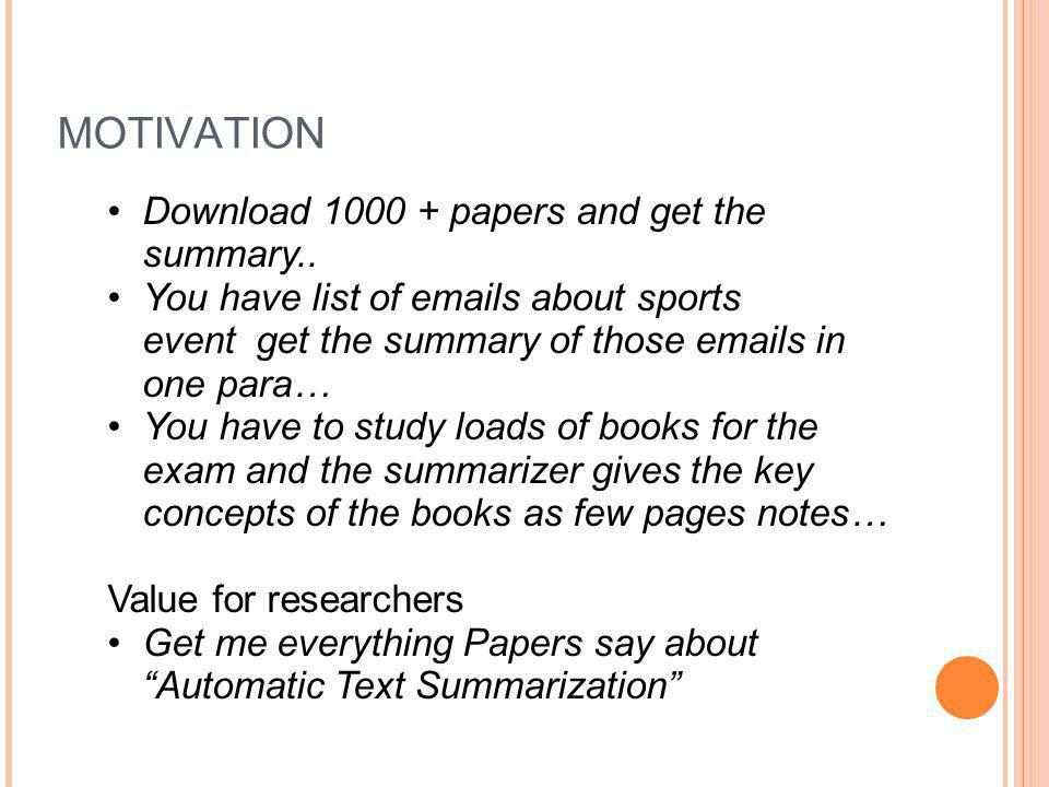 MOTIVATION Download 1000 + papers and get the summary..