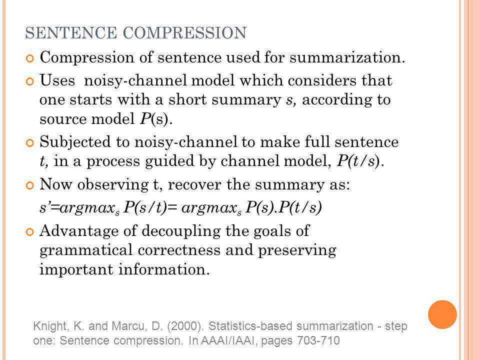 Compression of sentence used for summarization.