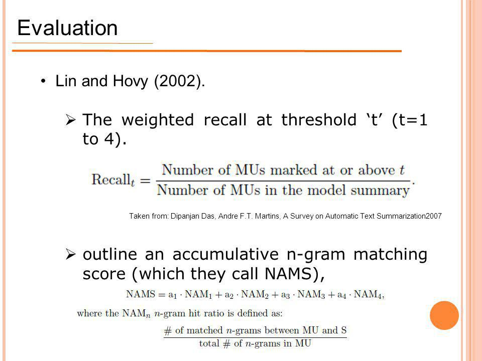 Evaluation Lin and Hovy (2002).