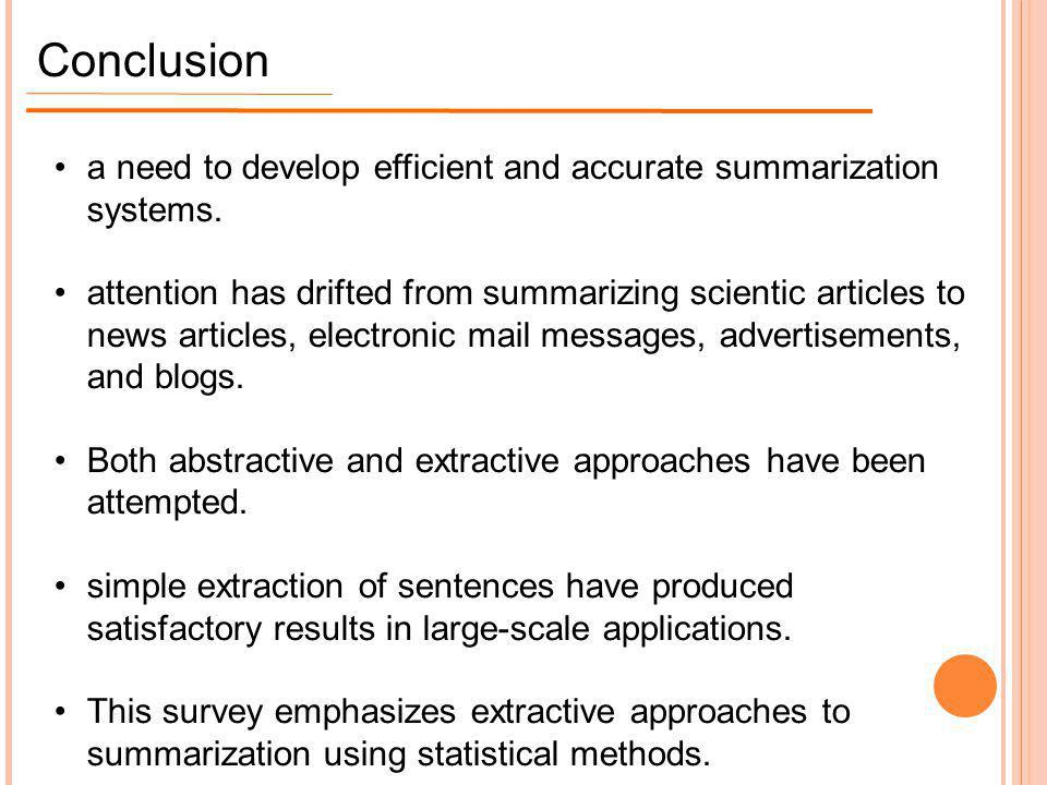 Conclusion a need to develop efficient and accurate summarization systems.