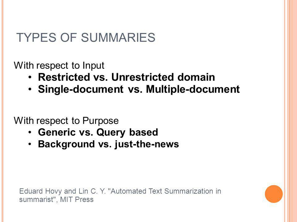 TYPES OF SUMMARIES Restricted vs. Unrestricted domain