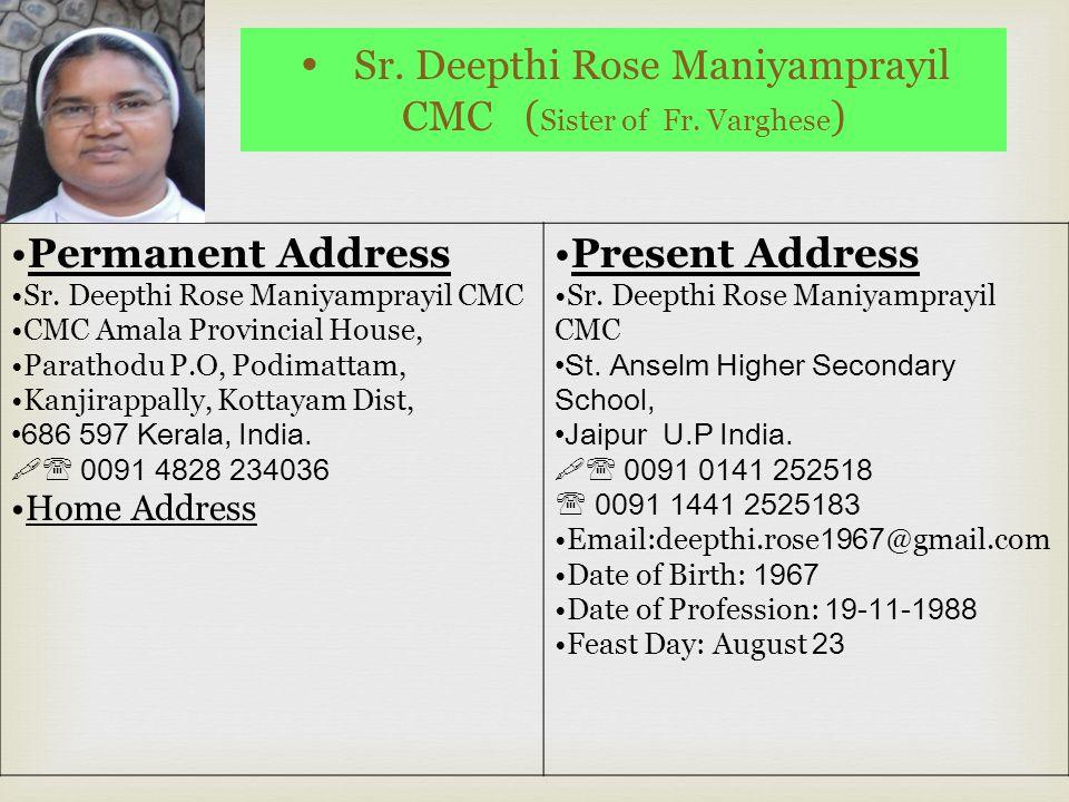 Sr. Deepthi Rose Maniyamprayil CMC (Sister of Fr. Varghese)