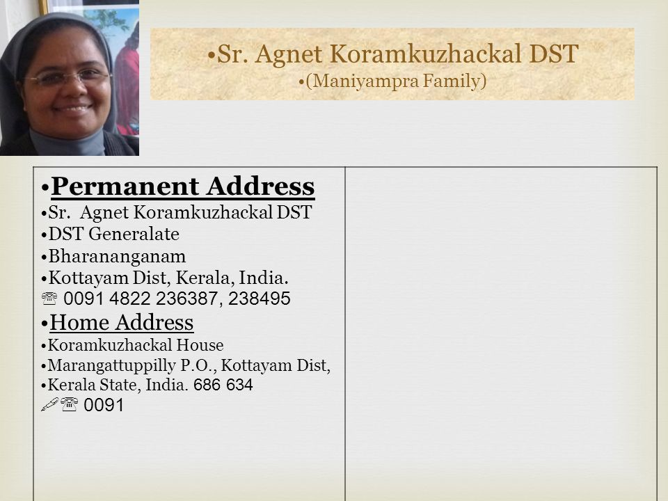 (Maniyampra Family) Permanent Address Home Address