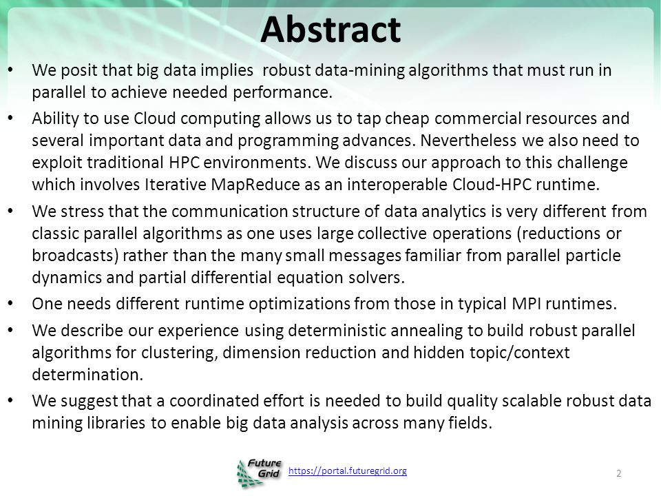 Abstract We posit that big data implies robust data-mining algorithms that must run in parallel to achieve needed performance.