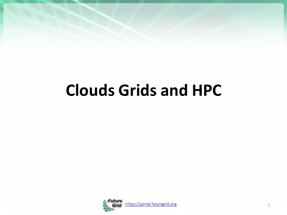 Clouds Grids and HPC