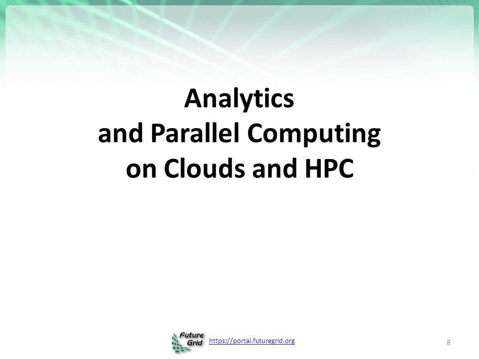 Analytics and Parallel Computing on Clouds and HPC