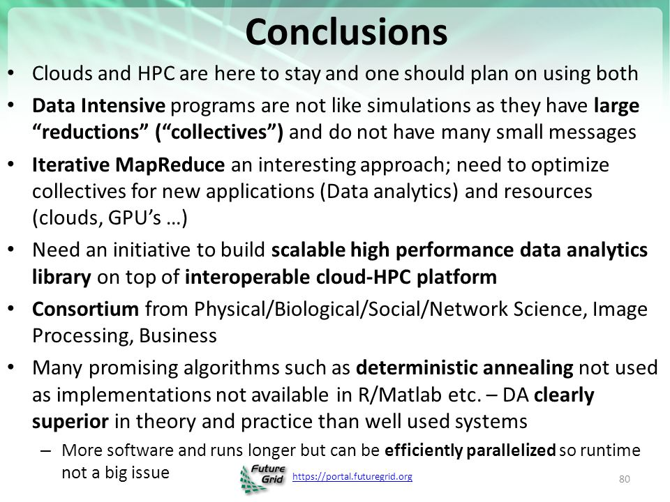 Conclusions Clouds and HPC are here to stay and one should plan on using both.