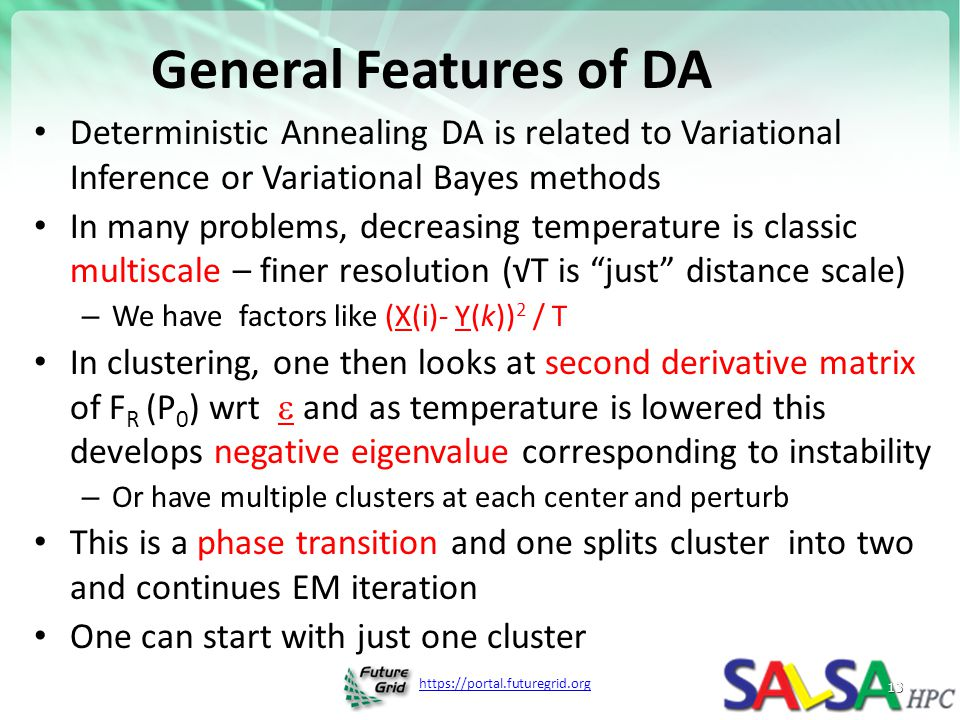 General Features of DA Deterministic Annealing DA is related to Variational Inference or Variational Bayes methods.