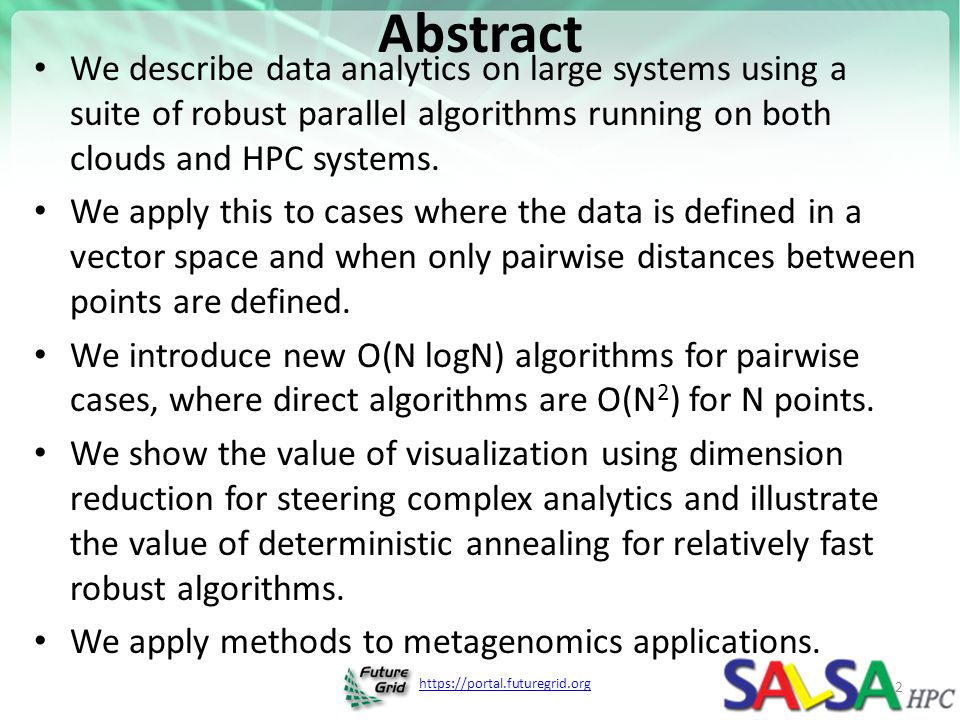 Abstract We describe data analytics on large systems using a suite of robust parallel algorithms running on both clouds and HPC systems.
