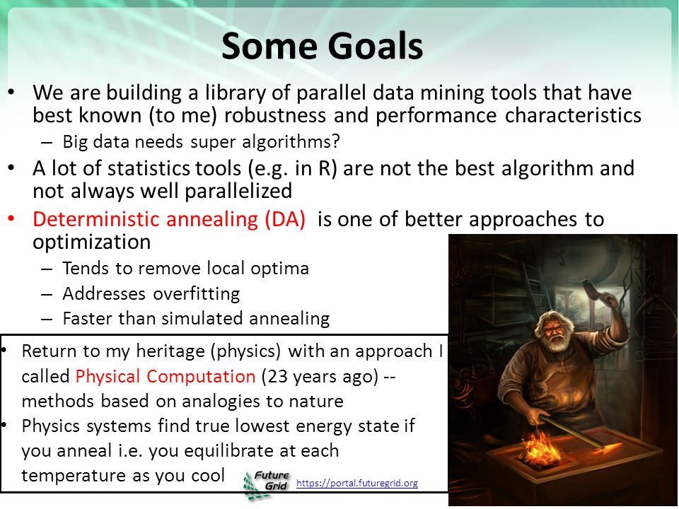 Some Goals We are building a library of parallel data mining tools that have best known (to me) robustness and performance characteristics.