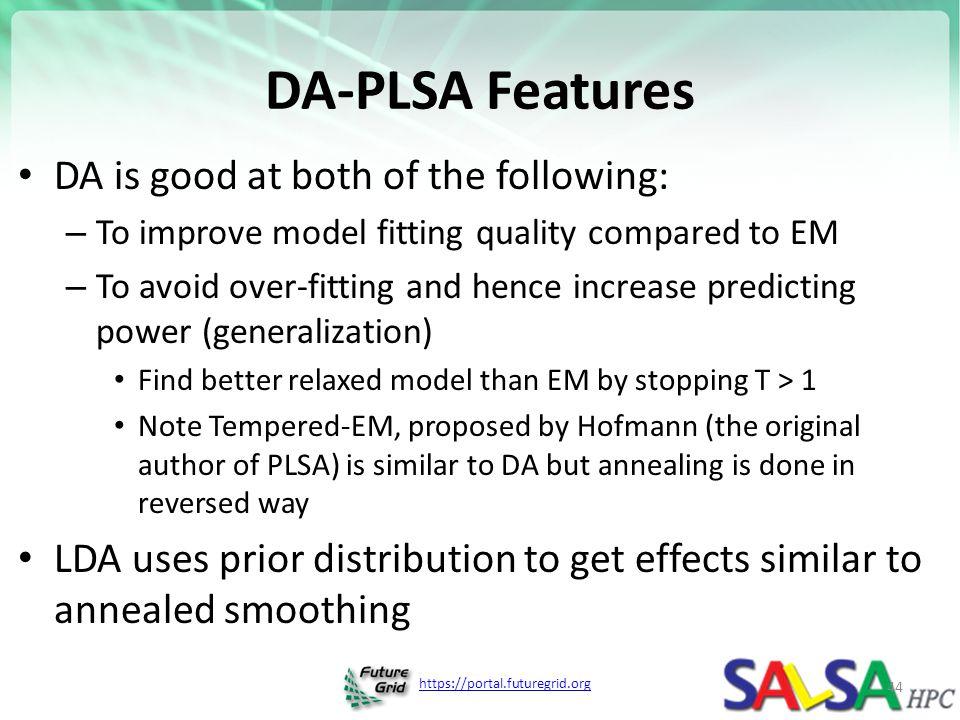 DA-PLSA Features DA is good at both of the following: