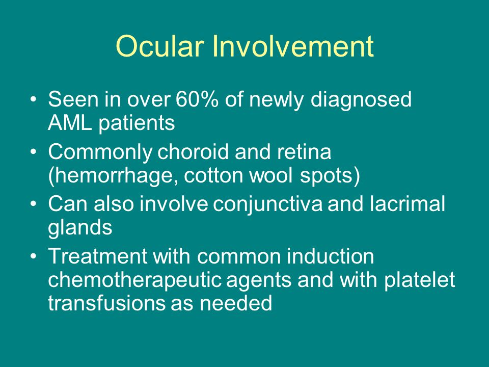 Ocular Involvement Seen in over 60% of newly diagnosed AML patients