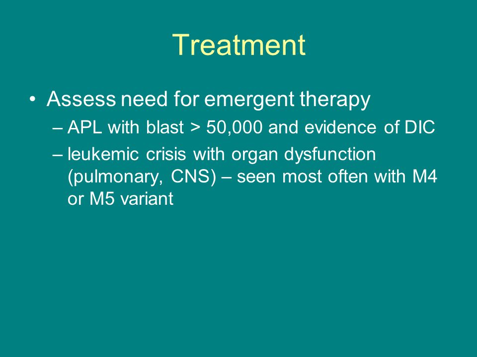 Treatment Assess need for emergent therapy