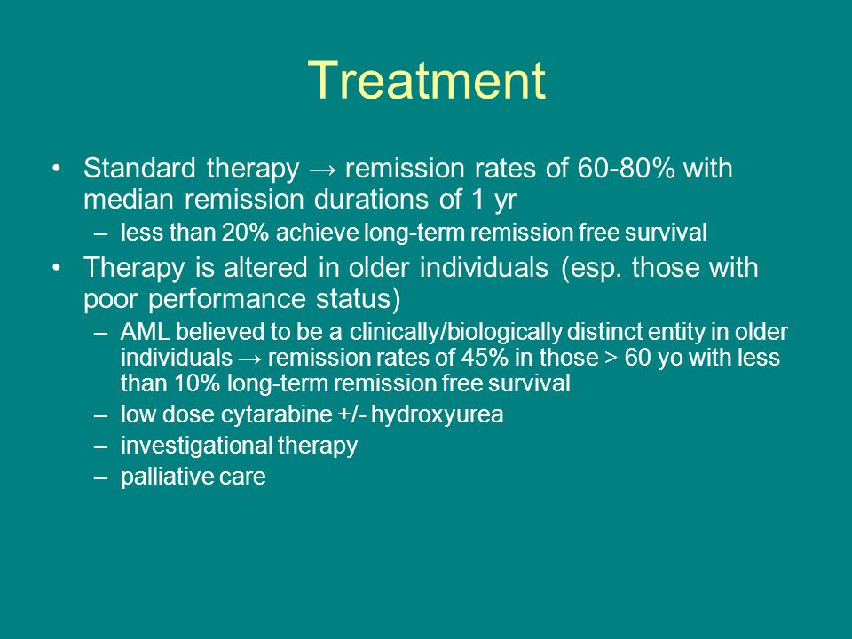 Treatment Standard therapy → remission rates of 60-80% with median remission durations of 1 yr.