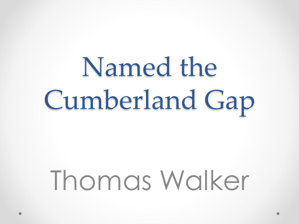 Named the Cumberland Gap