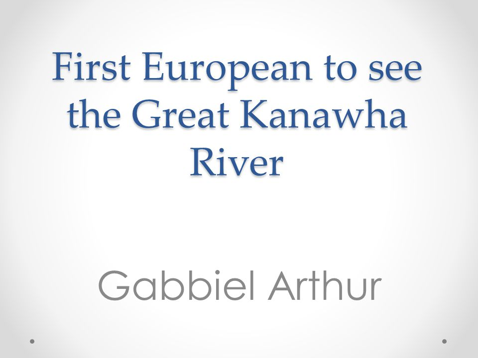 First European to see the Great Kanawha River