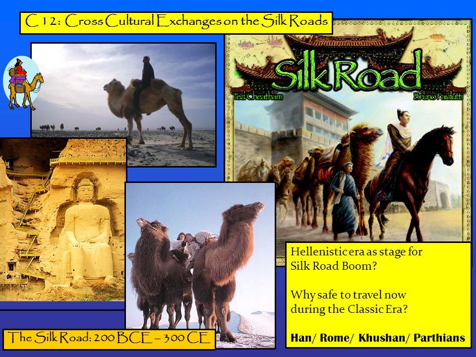cross cultural exchanges and the silk Kinberg, nicholas michael chakmakian ap world history 17 july 2015 chapter 12 outline cross-cultural exchanges on silk roads 139 bc, chinese emperor han wudi sent envoy zhang qian towest of china purpose was to find allies who could fight xiongnu, menaced north/west of han from captives, learned nomads in west hated xiongnu, reasoned they might ally problem was that to comm, had to pass thru .