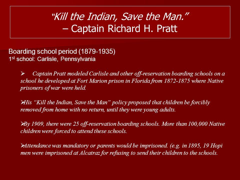 – Captain Richard H. Pratt