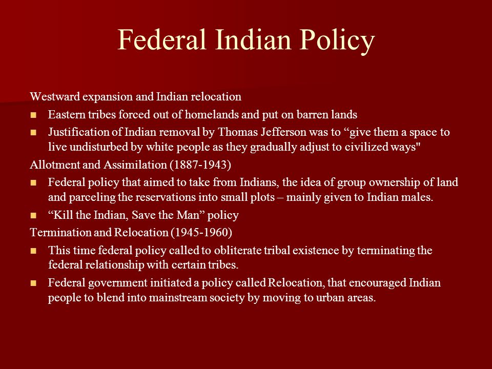 Federal Indian Policy Westward expansion and Indian relocation