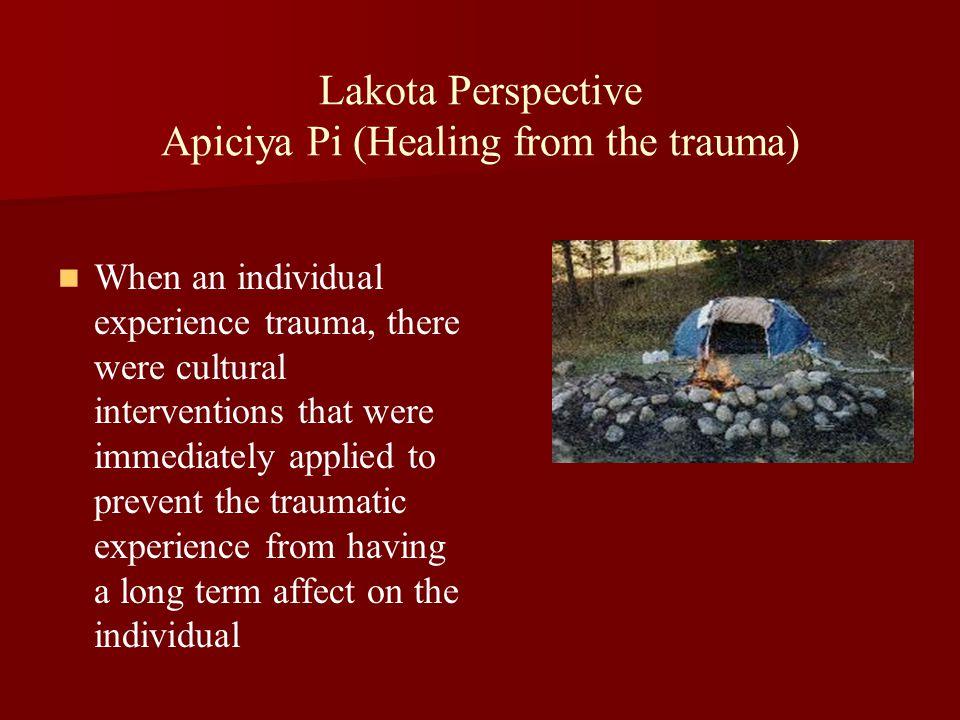 Lakota Perspective Apiciya Pi (Healing from the trauma)