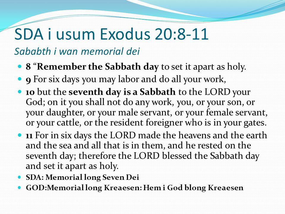 SDA i usum Exodus 20:8-11 Sababth i wan memorial dei