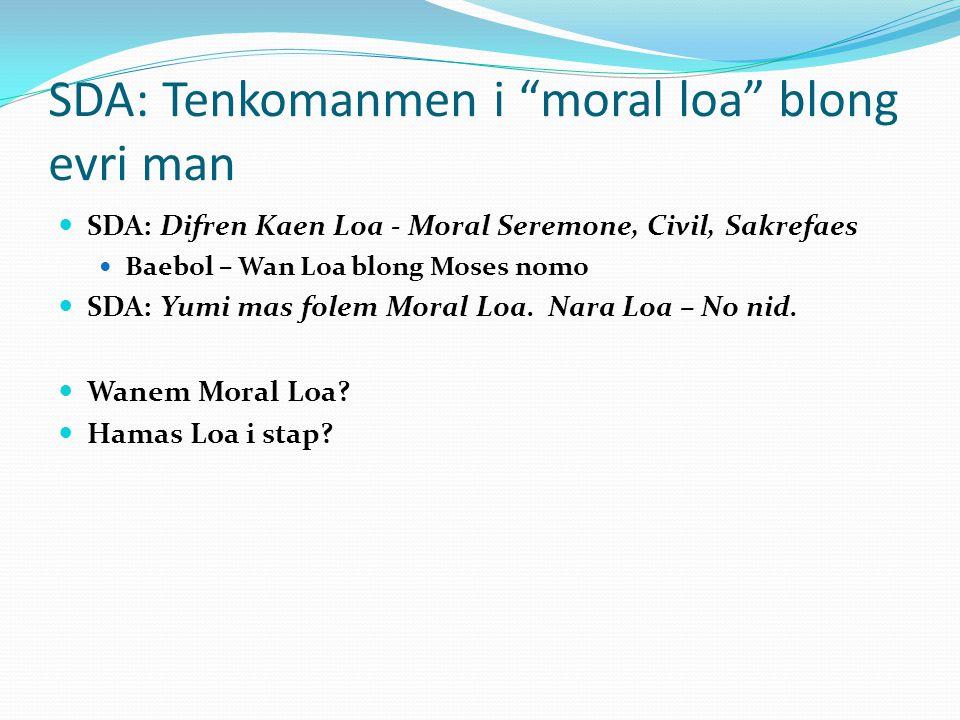 SDA: Tenkomanmen i moral loa blong evri man