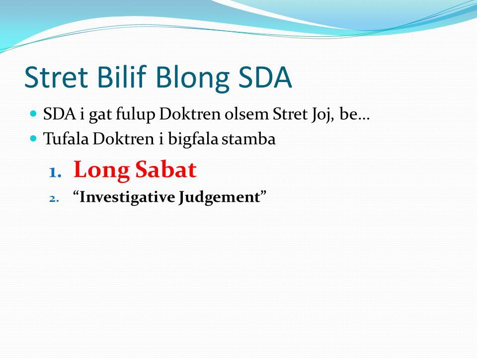 Stret Bilif Blong SDA Long Sabat