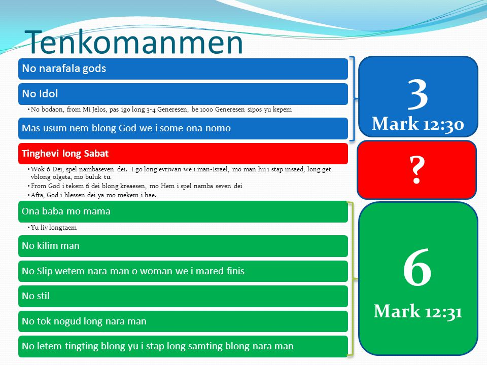6 3 Tenkomanmen Mark 12:30 Mark 12:31 No narafala gods No Idol