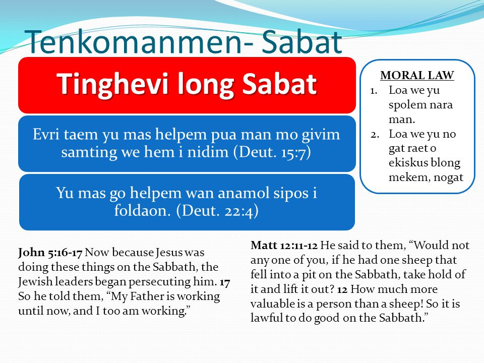 Yu mas go helpem wan anamol sipos i foldaon. (Deut. 22:4)