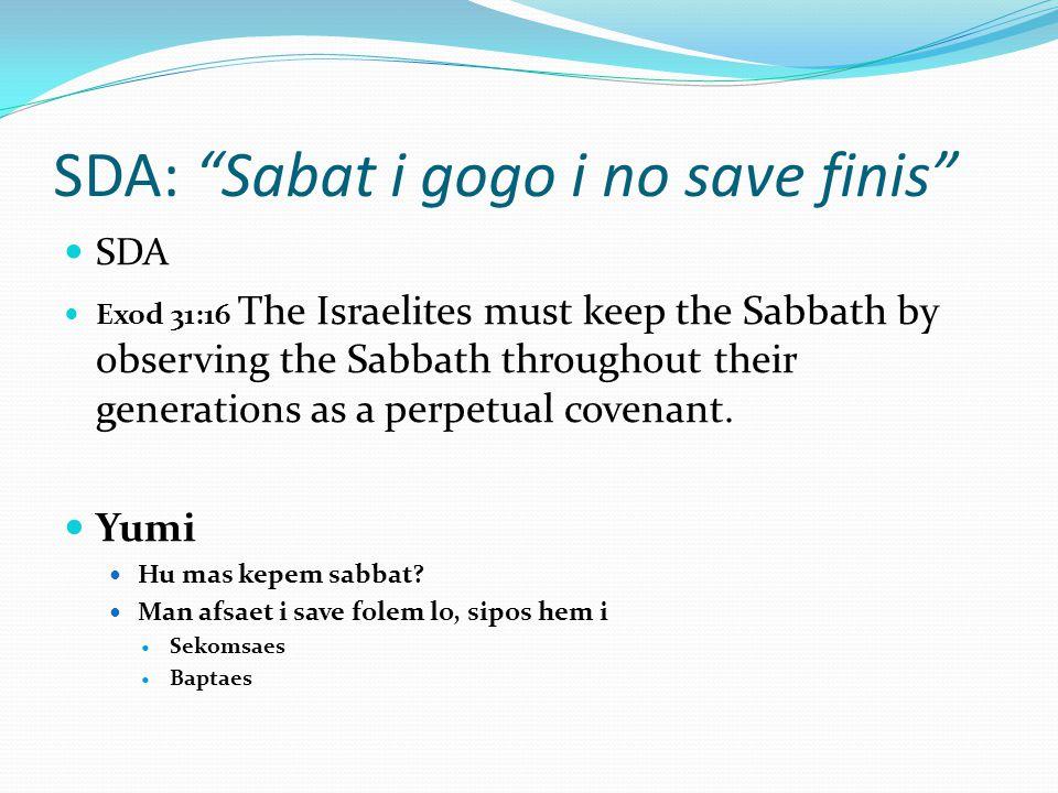 SDA: Sabat i gogo i no save finis