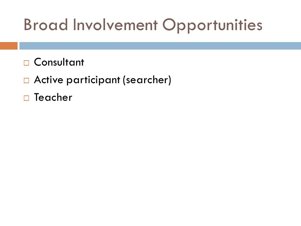 Broad Involvement Opportunities