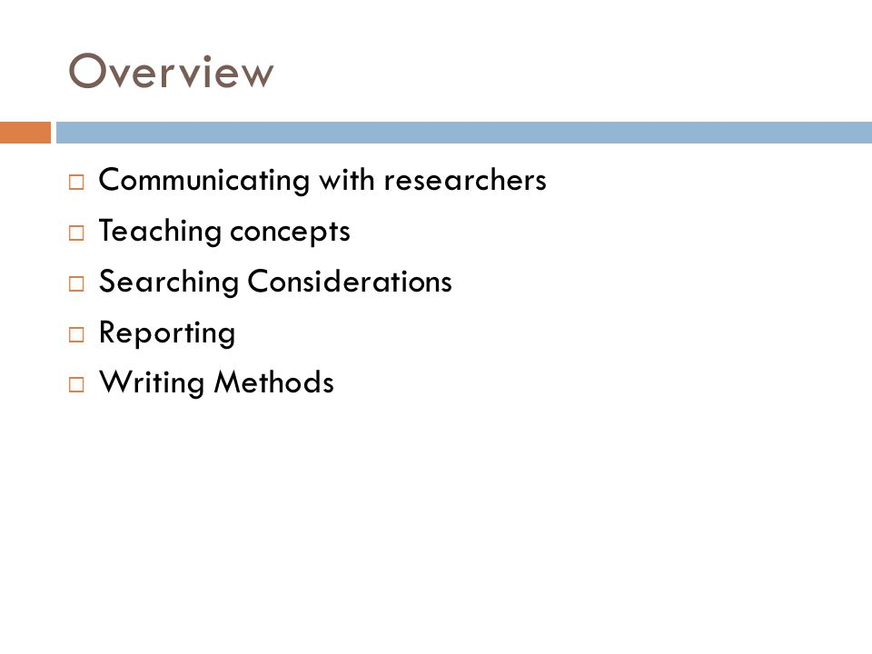 Overview Communicating with researchers Teaching concepts