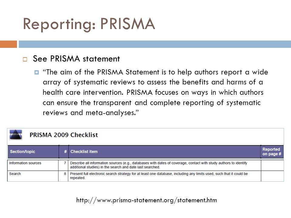 Reporting: PRISMA See PRISMA statement