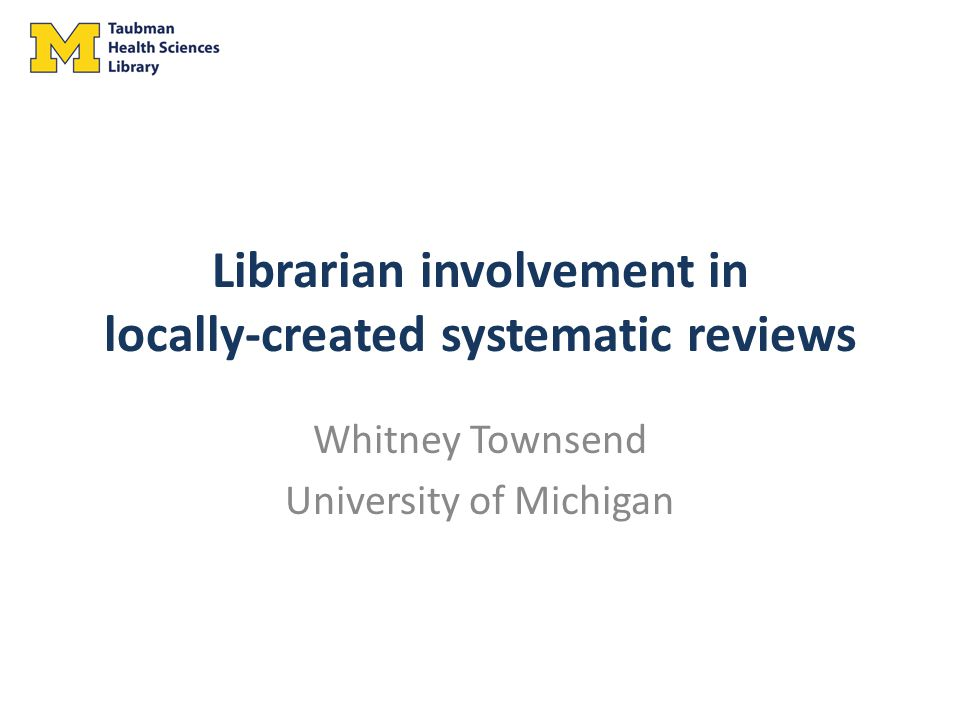Librarian involvement in locally-created systematic reviews