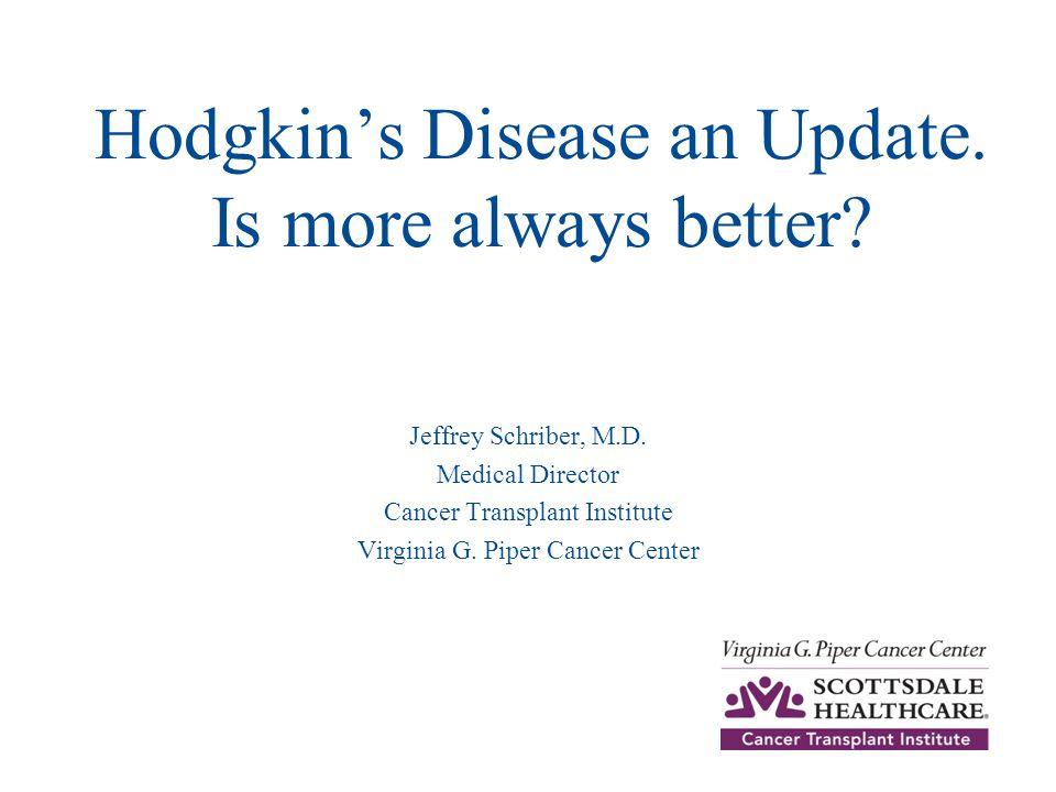 Hodgkin's Disease an Update. Is more always better