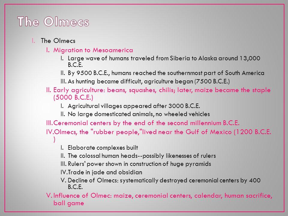 The Olmecs The Olmecs Migration to Mesoamerica