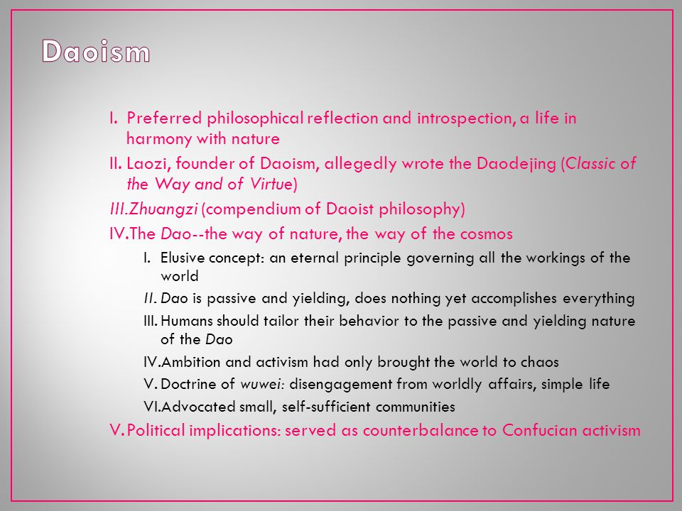 Daoism Preferred philosophical reflection and introspection, a life in harmony with nature.
